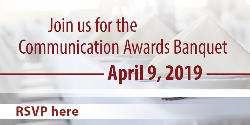 2019 Communication Awards Banquet to be Held April 9th