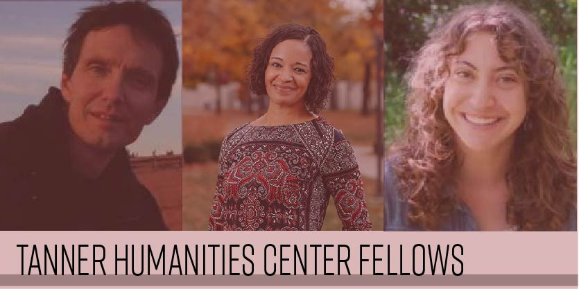 Tanner Humanities Center announces Faculty and Undergraduate Fellows