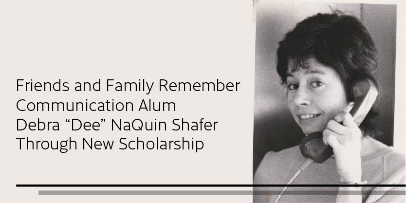 "Friends and Family Remember Comm Alum Debra ""Dee"" NaQuin Shafer Through New Scholarship"